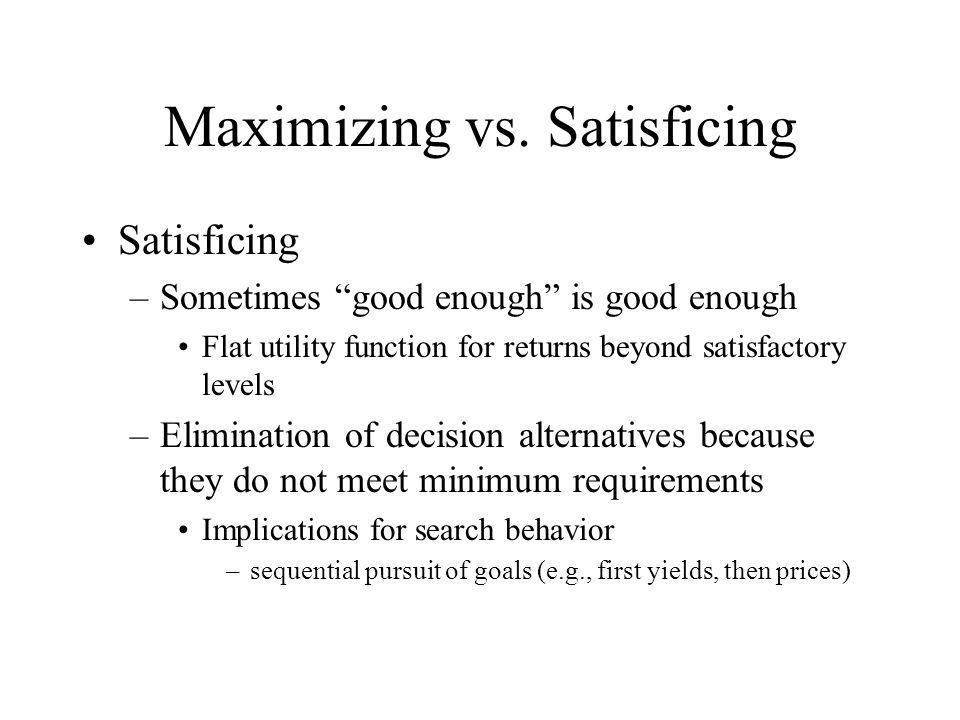 Maximizing vs.