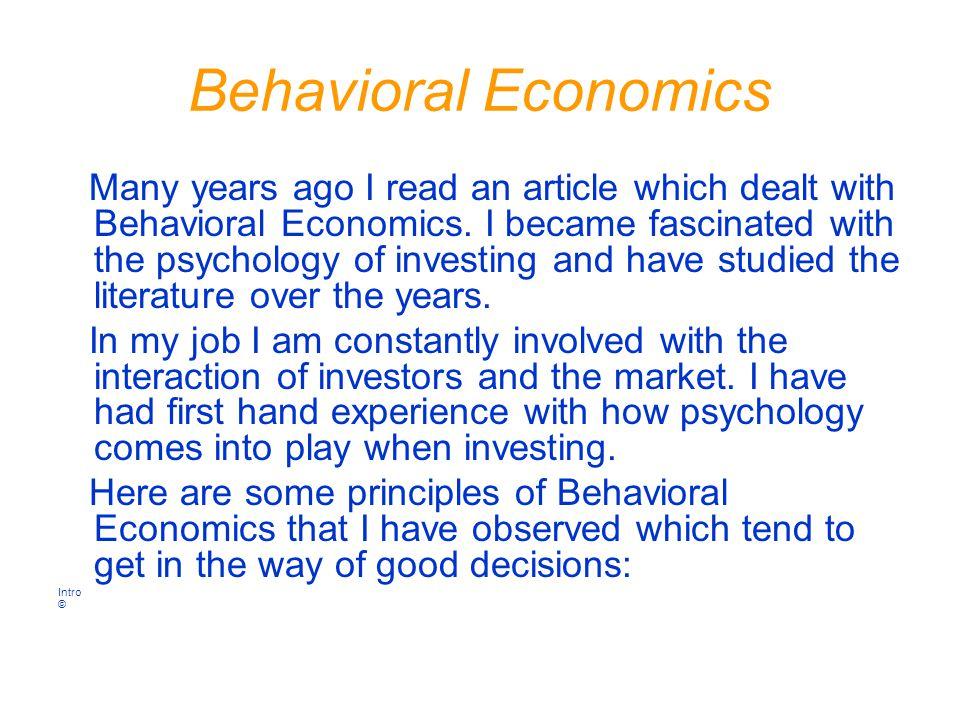 Behavioral Economics Many years ago I read an article which dealt with Behavioral Economics.