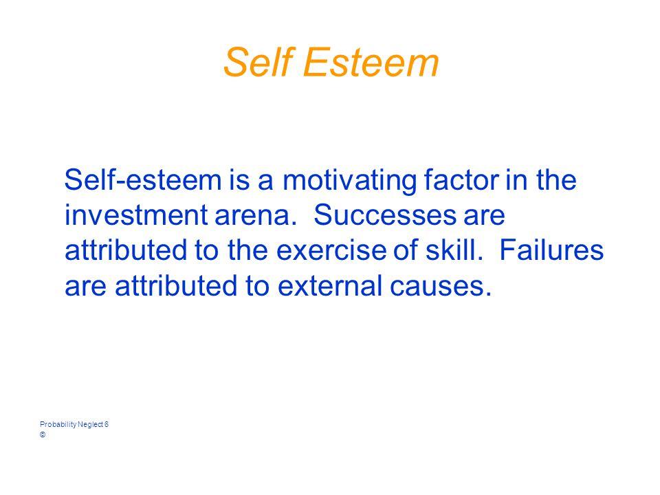 Self Esteem Self-esteem is a motivating factor in the investment arena.