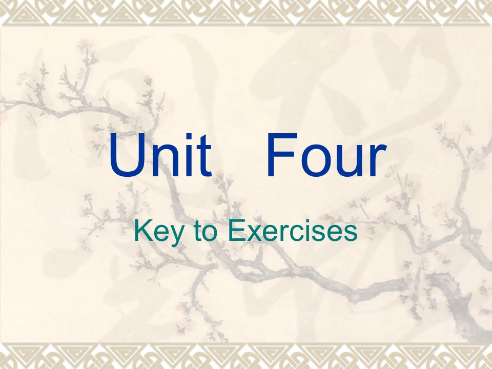 Unit Four Key to Exercises