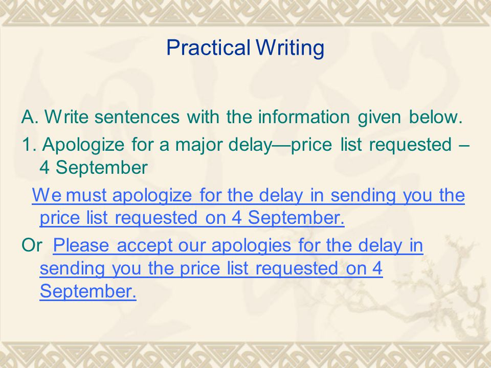 Practical Writing A. Write sentences with the information given below.