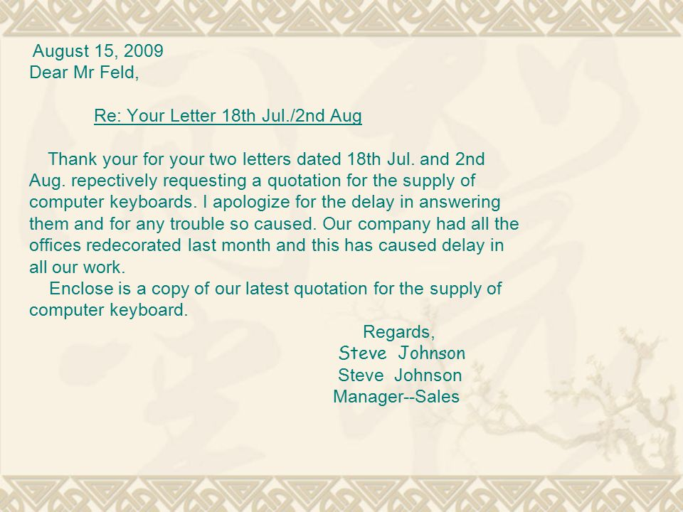 August 15, 2009 Dear Mr Feld, Re: Your Letter 18th Jul./2nd Aug Thank your for your two letters dated 18th Jul.