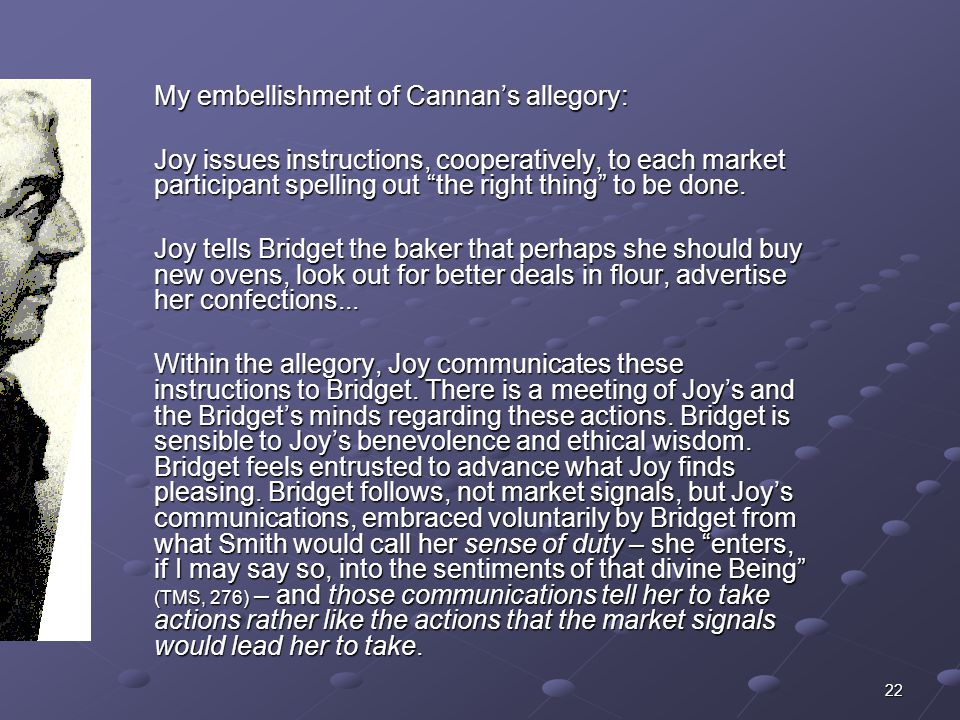 22 My embellishment of Cannan's allegory: Joy issues instructions, cooperatively, to each market participant spelling out the right thing to be done.