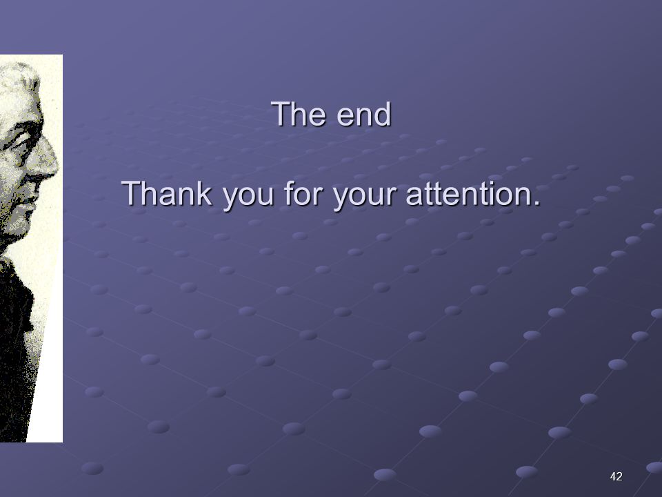 42 The end Thank you for your attention.