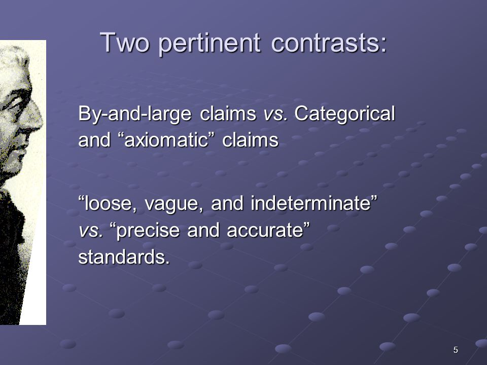 5 Two pertinent contrasts: By-and-large claims vs.