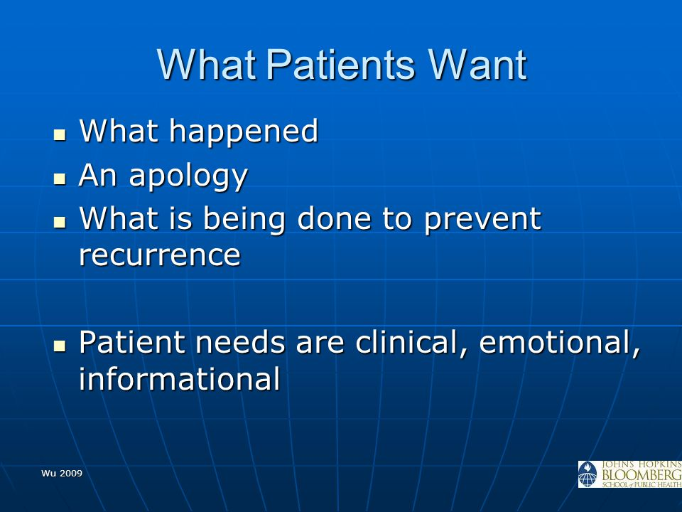 Wu 2009 What Patients Want What happened What happened An apology An apology What is being done to prevent recurrence What is being done to prevent re