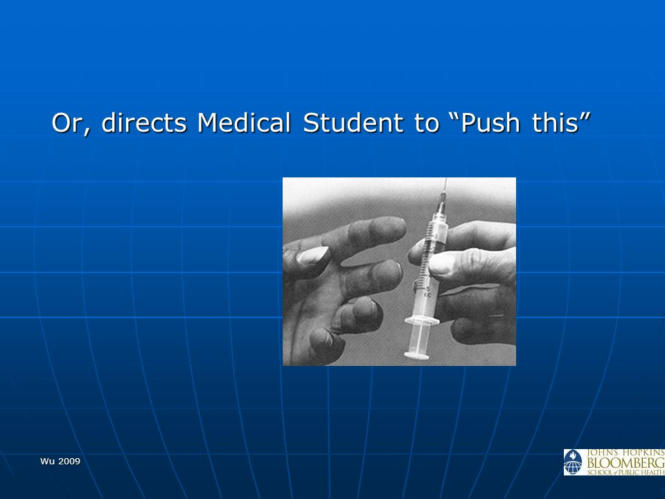 """Wu 2009 Or, directs Medical Student to """"Push this"""""""