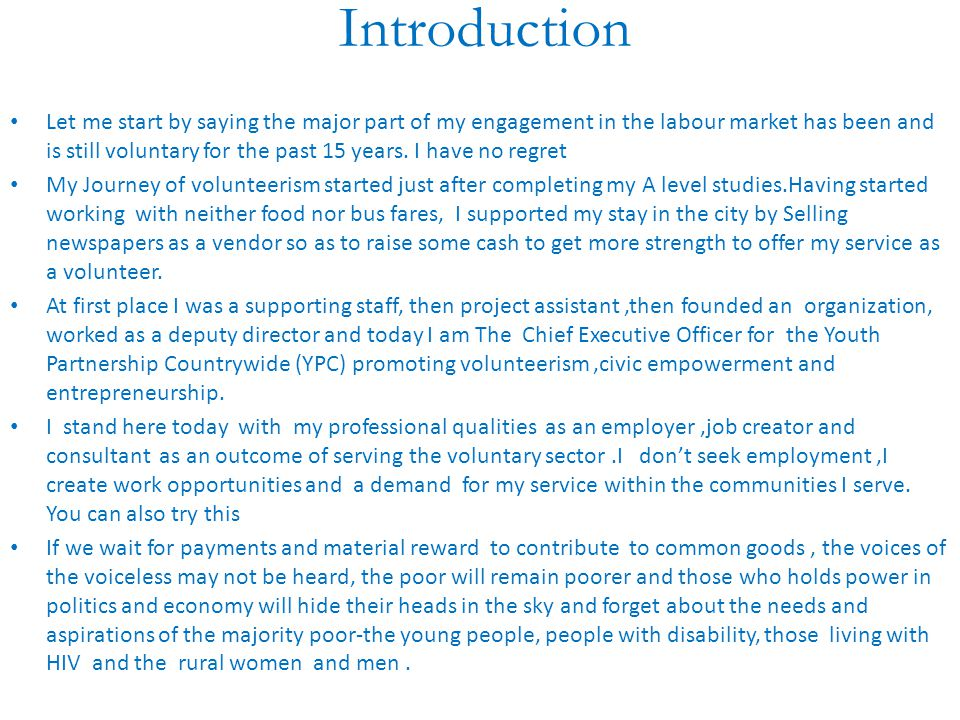 Introduction Let me start by saying the major part of my engagement in the labour market has been and is still voluntary for the past 15 years. I have