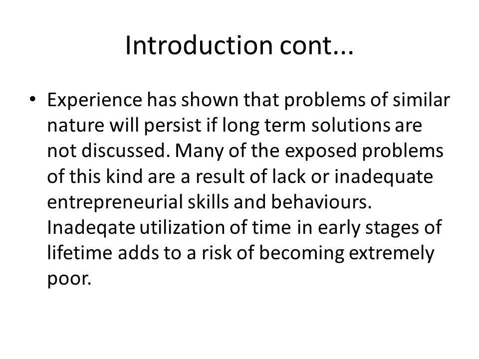 Introduction cont... Experience has shown that problems of similar nature will persist if long term solutions are not discussed. Many of the exposed p