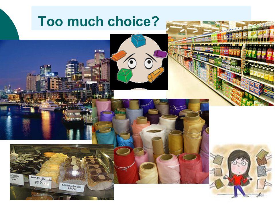 Too much choice