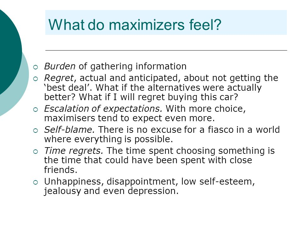 What do maximizers feel.