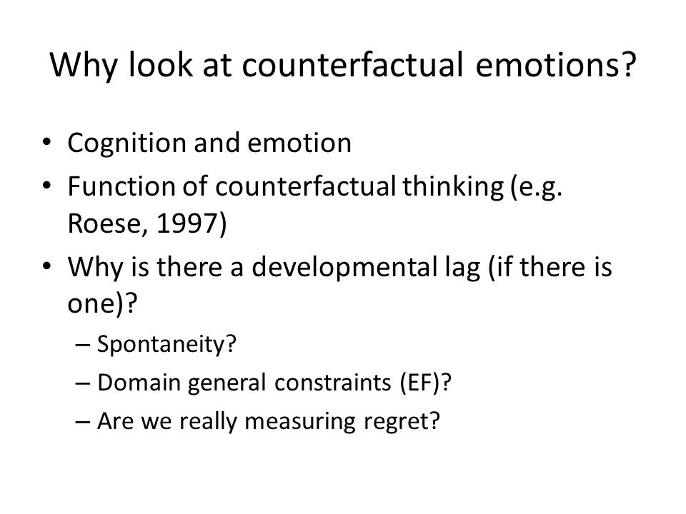 Choice, chance and regret All three conditions differ from each other on both CFE Regret/relief only differ in the choice condition Children's ratings at all ages are influenced by choice manipulation Evidence for counterfactual emotions (in choice) Weisberg & Beck, in prep.