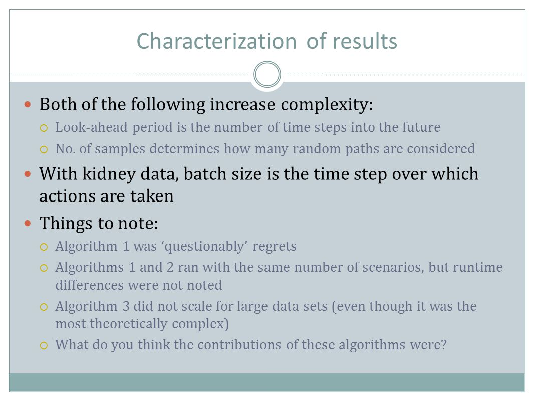 Characterization of results Both of the following increase complexity:  Look-ahead period is the number of time steps into the future  No.