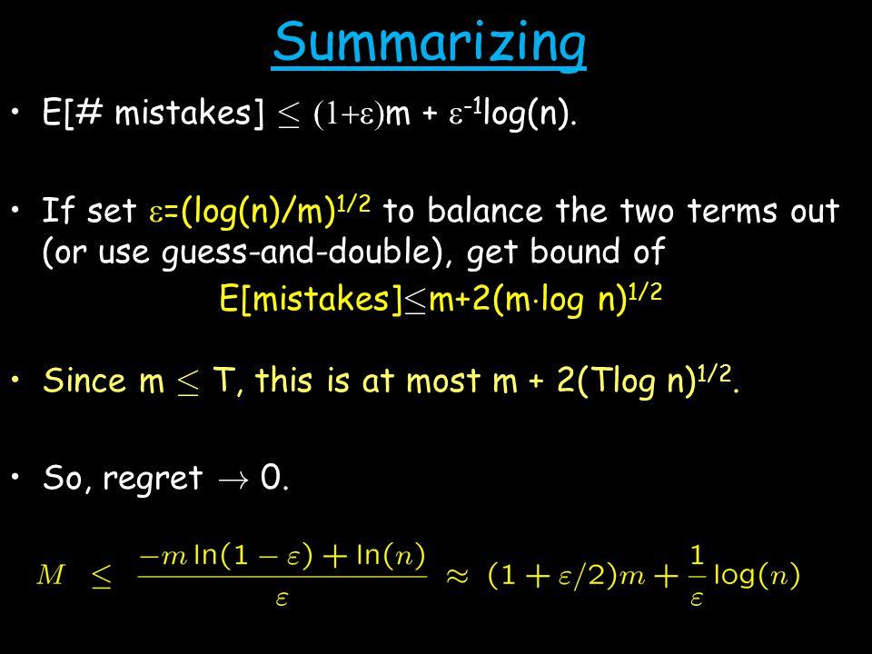 Summarizing E[# mistakes] ·  m +  -1 log(n).