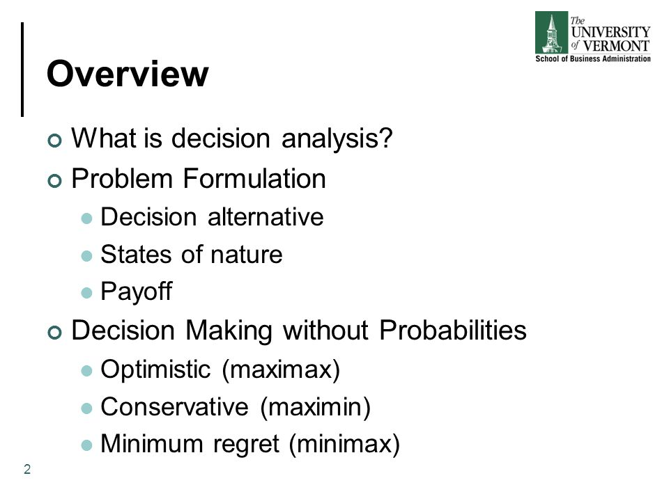 Overview Decision Making with Probabilities Decision tress Calculating the expected value OF perfect information 3