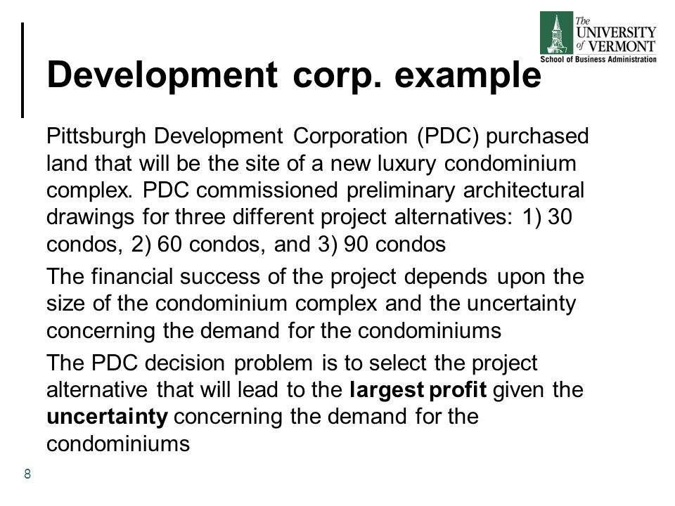Development corp. example Pittsburgh Development Corporation (PDC) purchased land that will be the site of a new luxury condominium complex. PDC commi