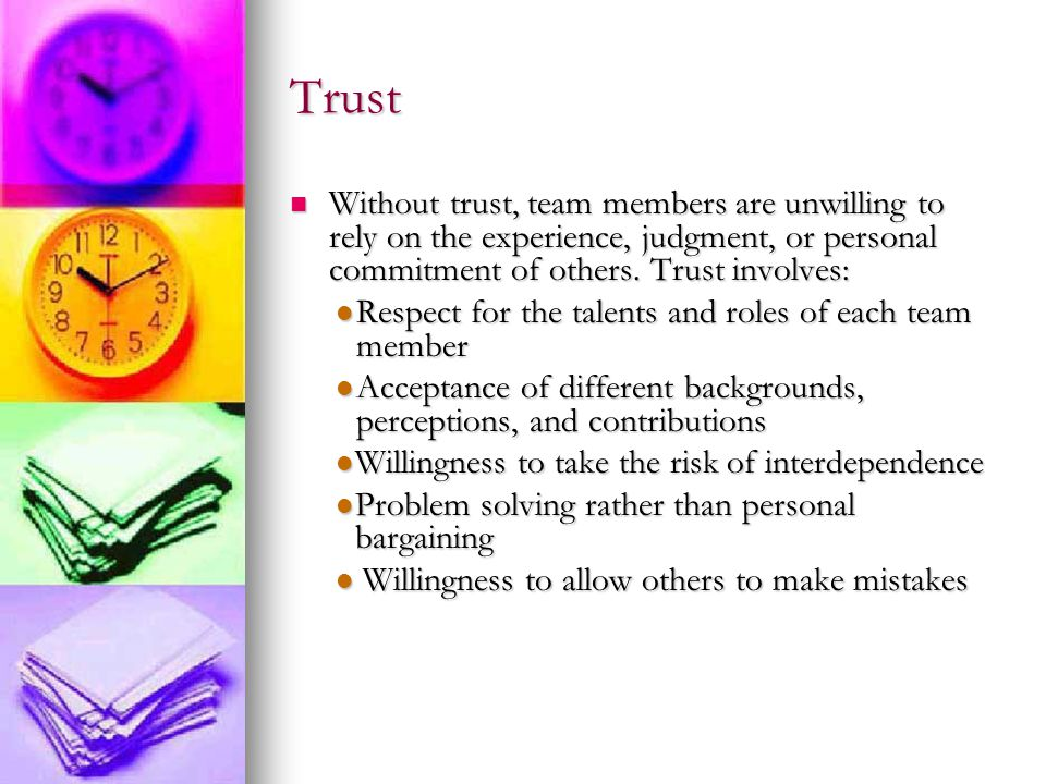 Teams are made of people A sense of accomplishment A sense of accomplishment Control over one's personal environment Control over one's personal environment Freedom of thought, action, and growth Freedom of thought, action, and growth Recognition, and prestige Recognition, and prestige A sense of belonging A sense of belonging Security Security Successful teams recognize the importance of meeting the needs of each team member.