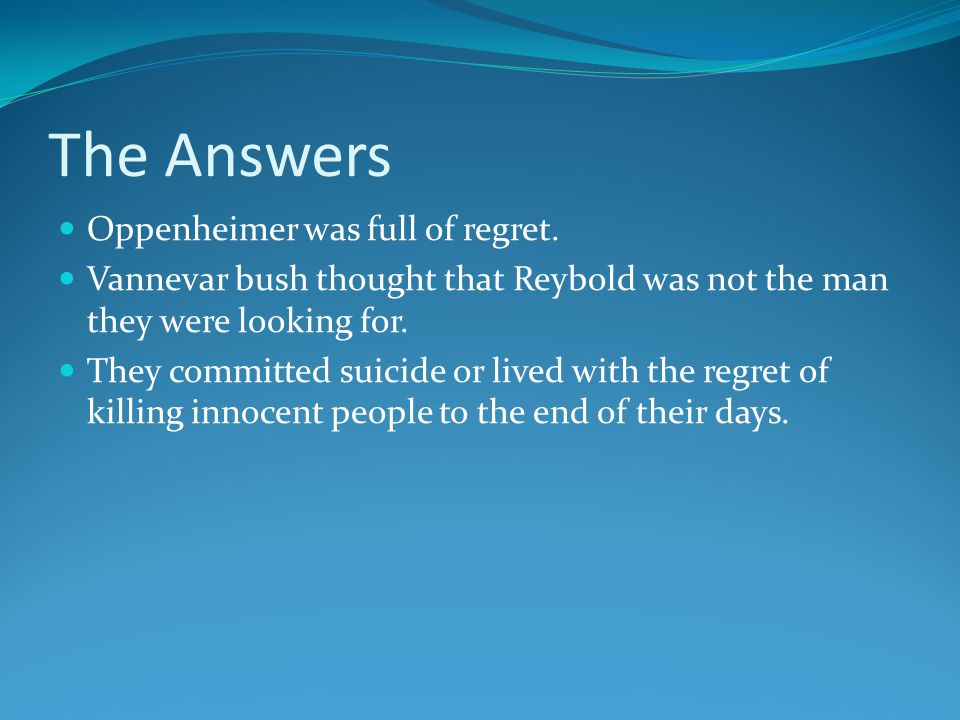 The Three Questions Why did Oppenheimer say I am become death, the destroyer of worlds .