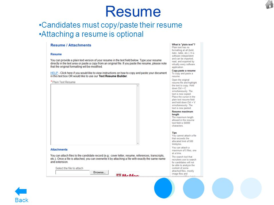 Resume Candidates must copy/paste their resume Attaching a resume is optional Back