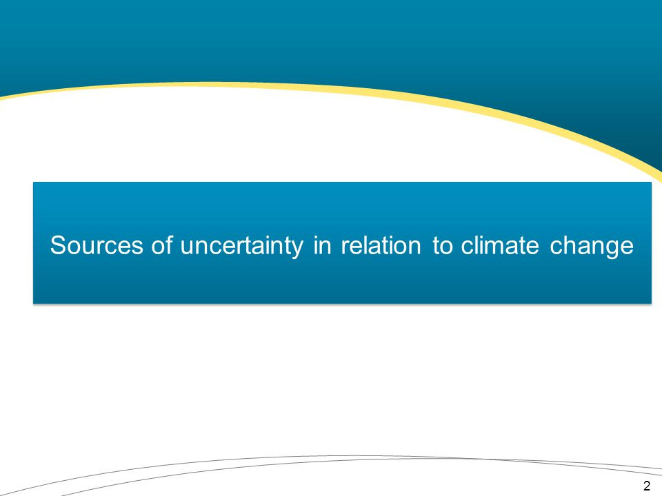 Sources of uncertainty in relation to climate change 2