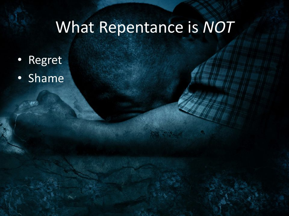 What Repentance is NOT Regret Shame