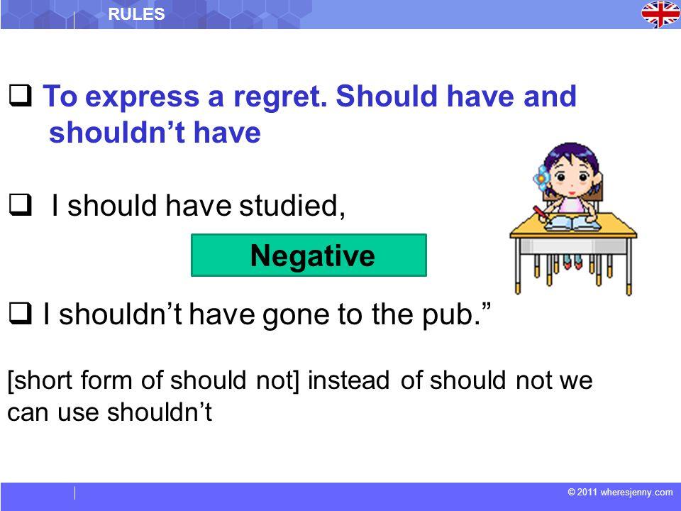 © 2011 wheresjenny.com  To express a regret.