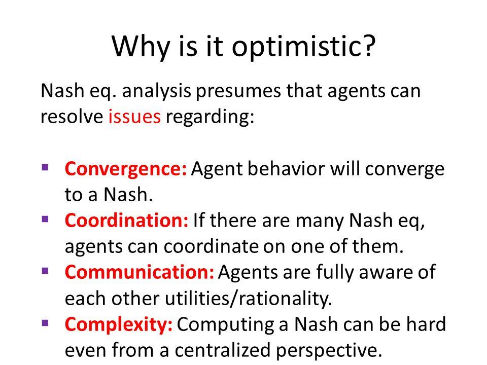Why is it optimistic. Nash eq.