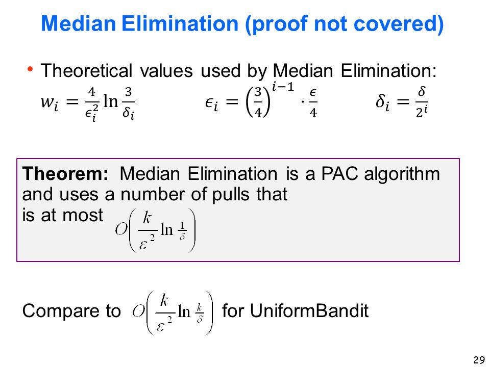 29 Median Elimination (proof not covered)