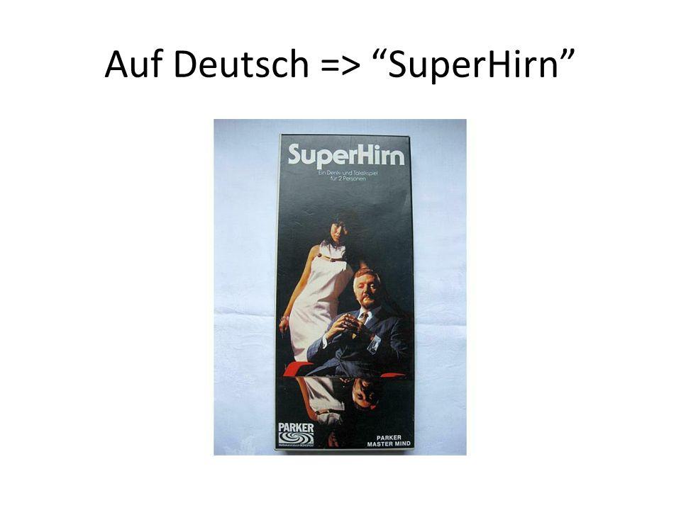 """Auf Deutsch => """"SuperHirn"""""""