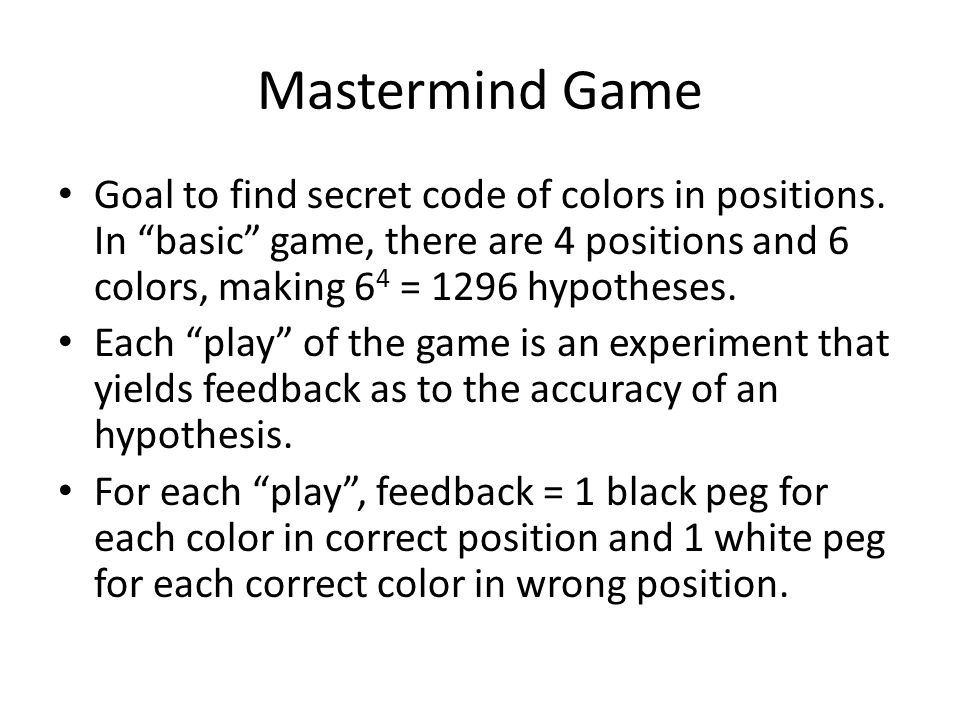 Mastermind Game Goal to find secret code of colors in positions.