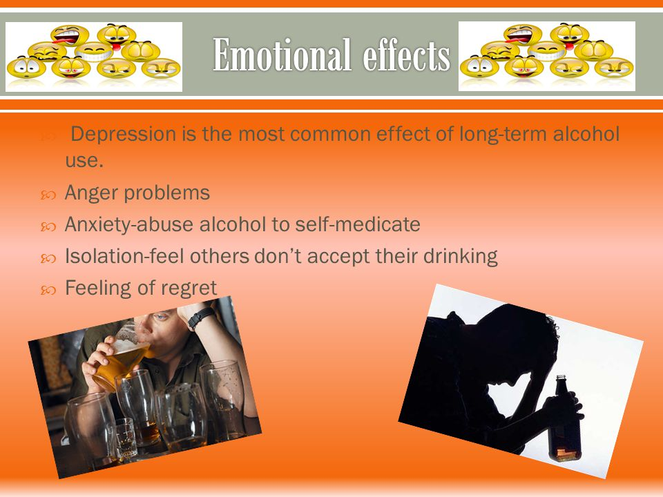  Depression is the most common effect of long-term alcohol use.