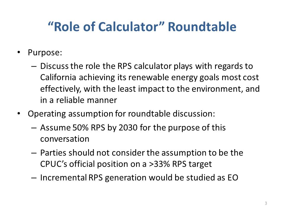 Role of RPS Calculator - Questions  Given the much larger 50% RPS net short , should the CAISO separately study transmission needs based on multiple reasonably plausible patterns of development.