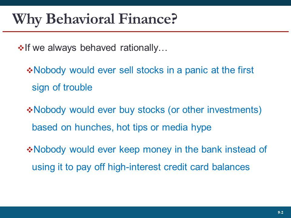 9-2 Why Behavioral Finance.