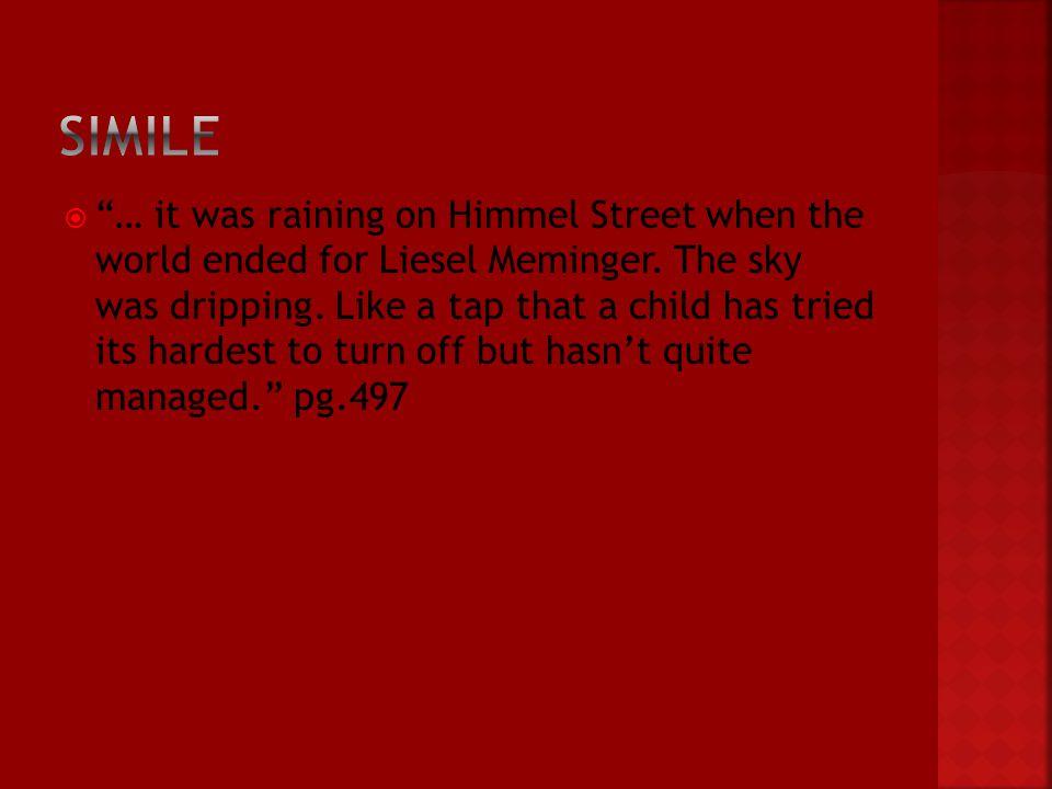  … it was raining on Himmel Street when the world ended for Liesel Meminger.