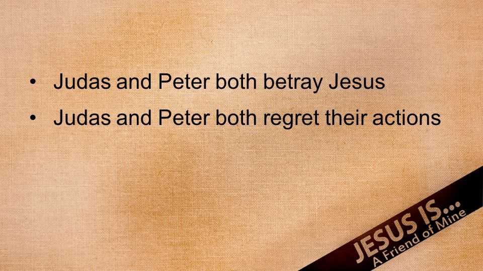 Judas and Peter both regret their actions