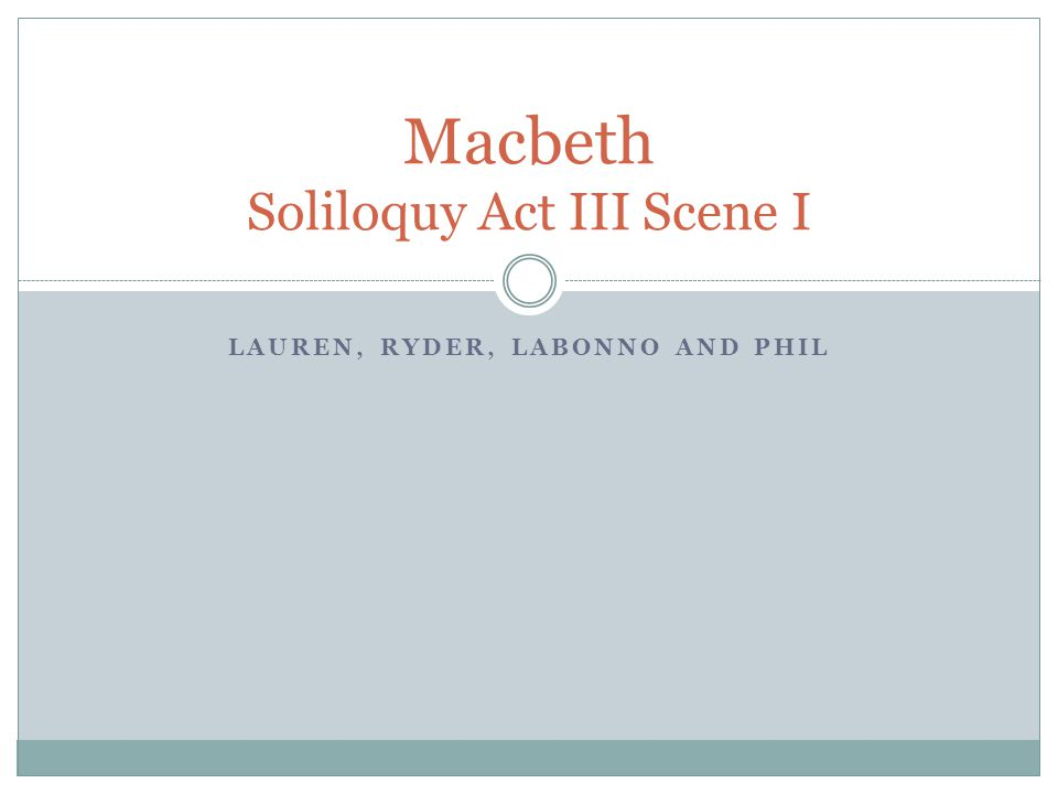 Context The soliloquy takes place at a feast in Macbeth's castle.
