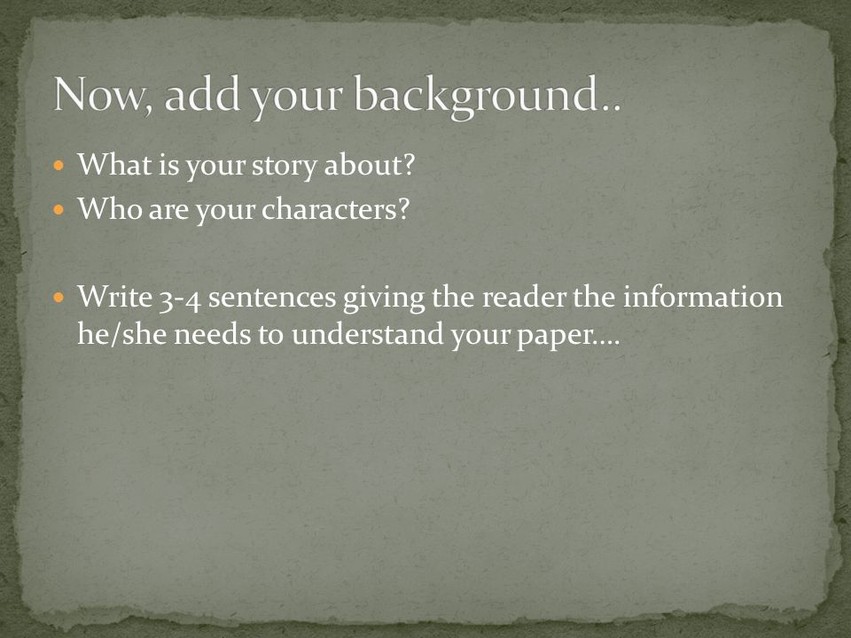 What is your story about. Who are your characters.
