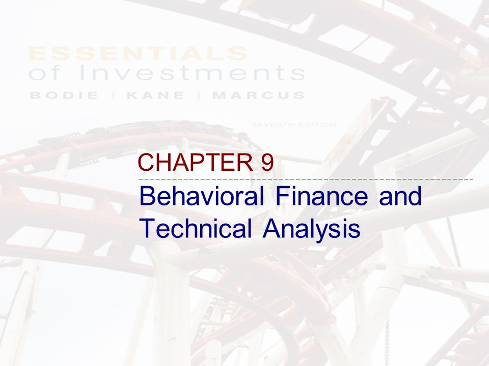 Behavioral Finance and Technical Analysis CHAPTER 9