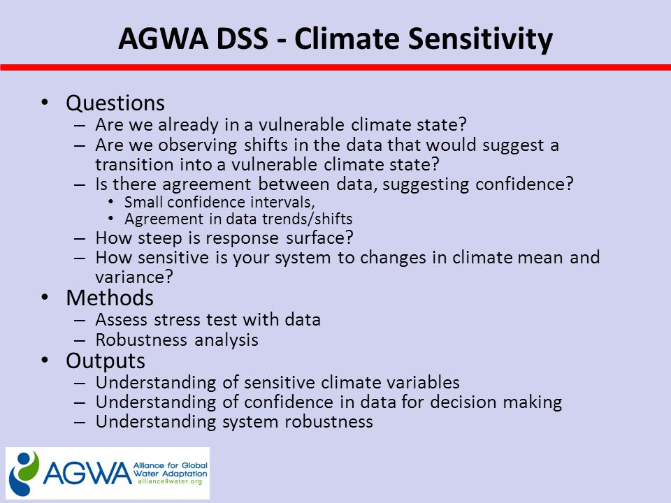 AGWA DSS - Climate Sensitivity Questions – Are we already in a vulnerable climate state.