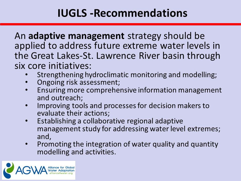 IUGLS -Recommendations An adaptive management strategy should be applied to address future extreme water levels in the Great Lakes-St.
