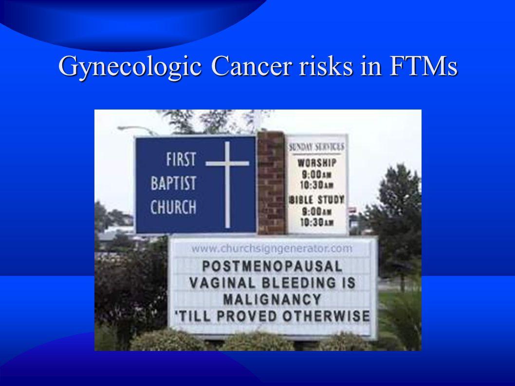 Gynecologic Cancer risks in FTMs