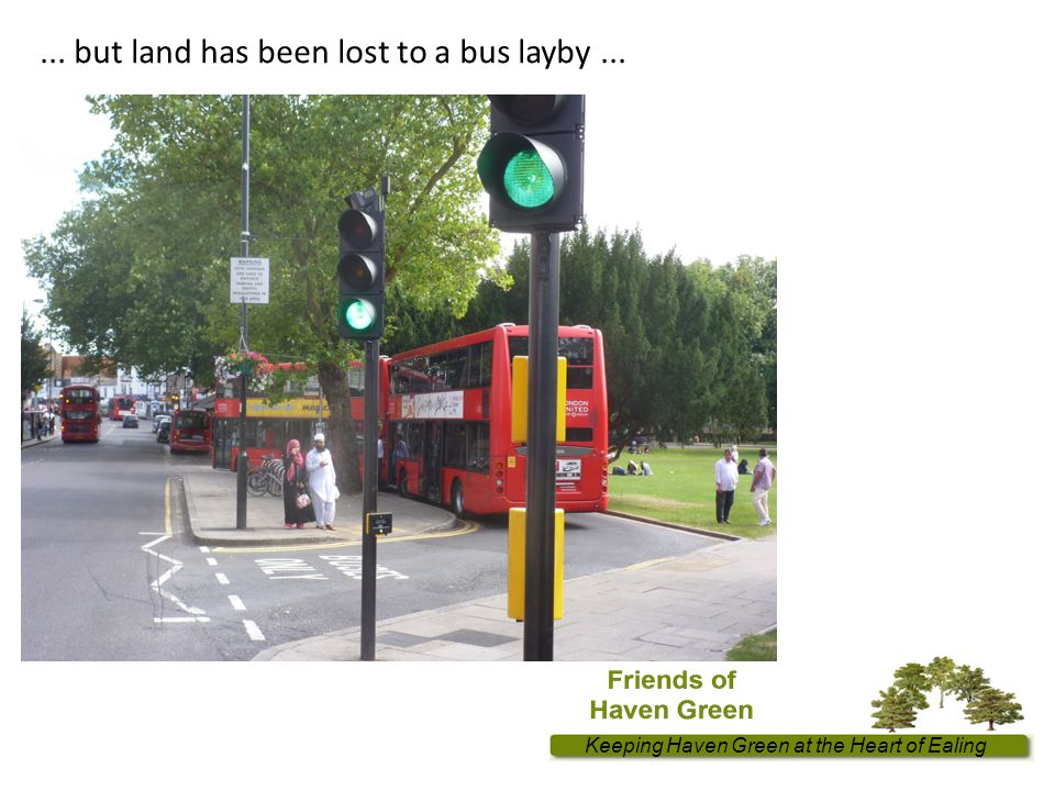 Keeping Haven Green at the Heart of Ealing... but land has been lost to a bus layby...