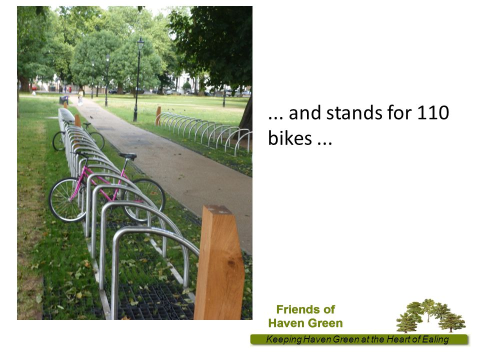 Keeping Haven Green at the Heart of Ealing... and stands for 110 bikes...