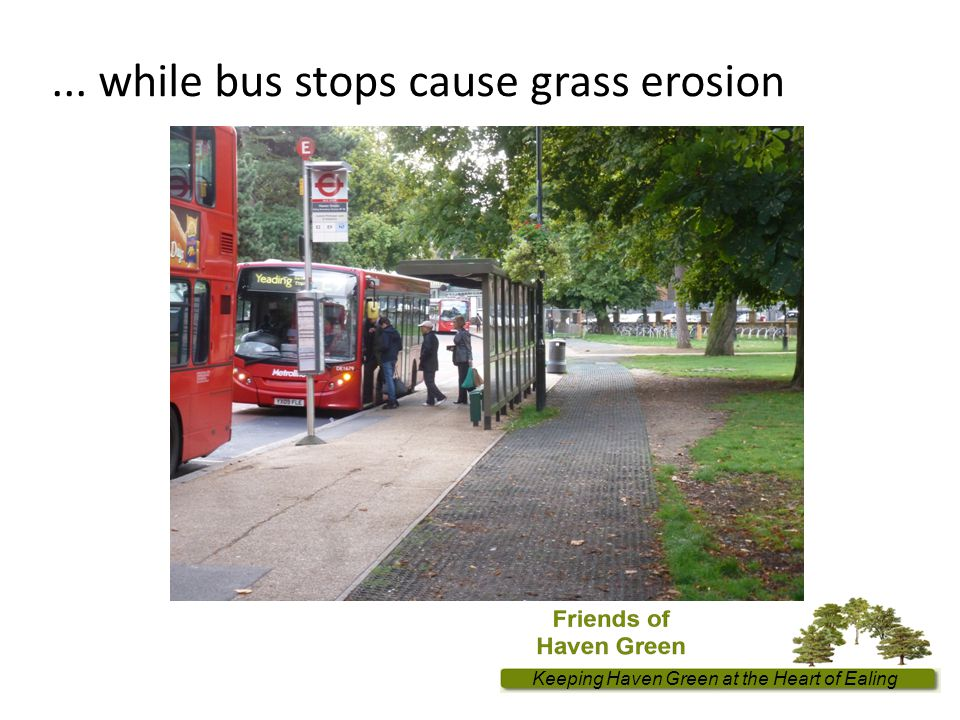 ... while bus stops cause grass erosion