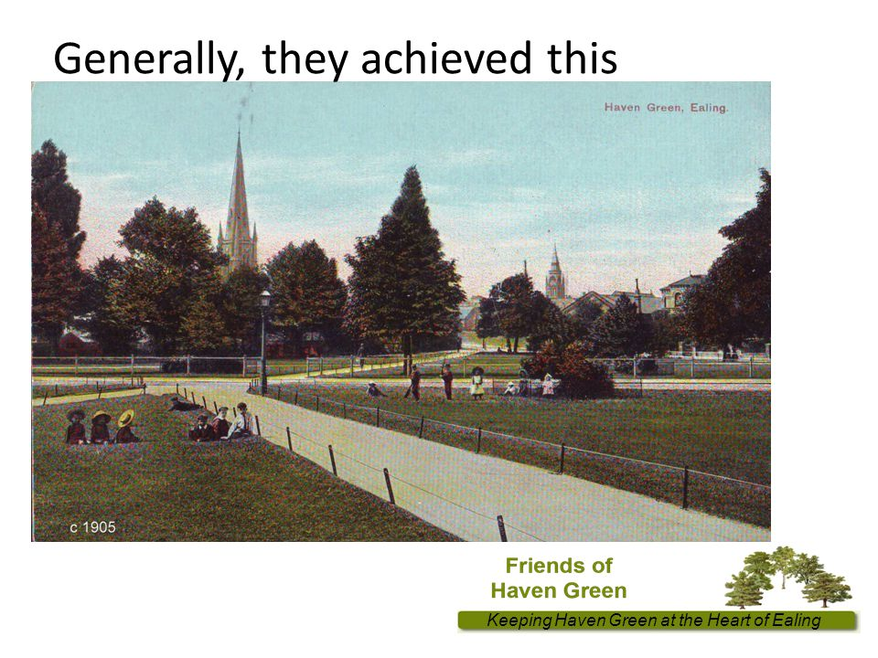 Keeping Haven Green at the Heart of Ealing Generally, they achieved this