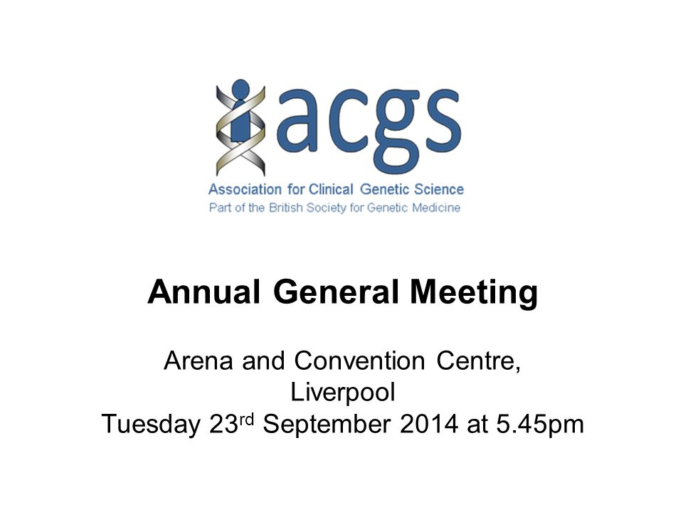 Annual General Meeting Arena and Convention Centre, Liverpool Tuesday 23 rd September 2014 at 5.45pm