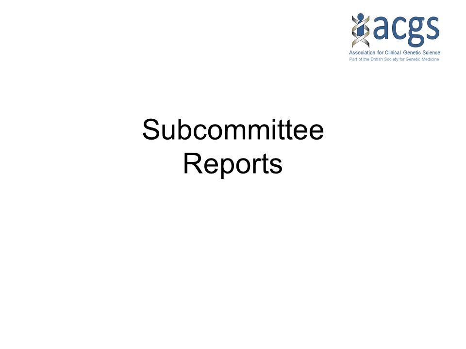 Subcommittee Reports