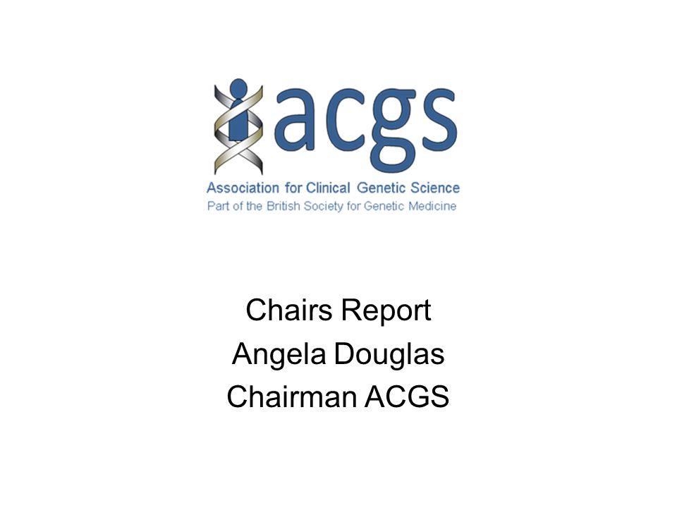 Chairs Report Angela Douglas Chairman ACGS