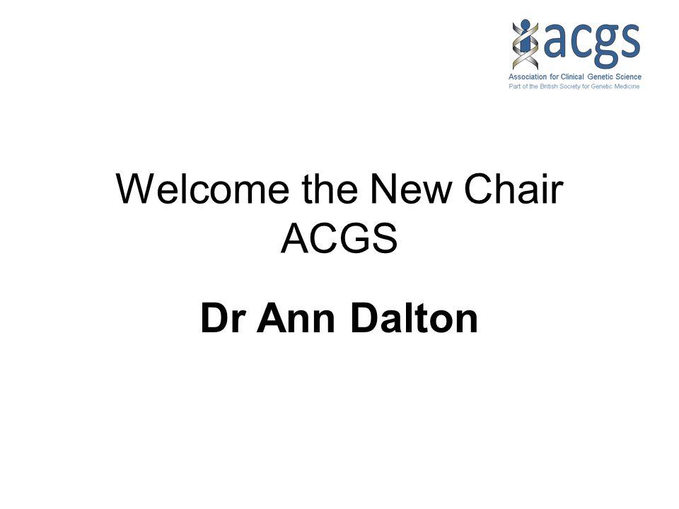 Welcome the New Chair ACGS Dr Ann Dalton