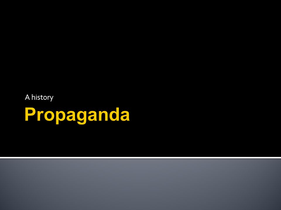  In the United States during this time, propaganda had become disreputable.